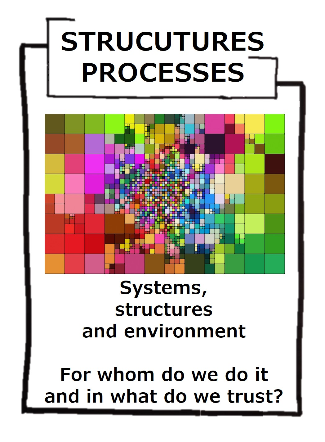 Structures and processes guide us to a specific result