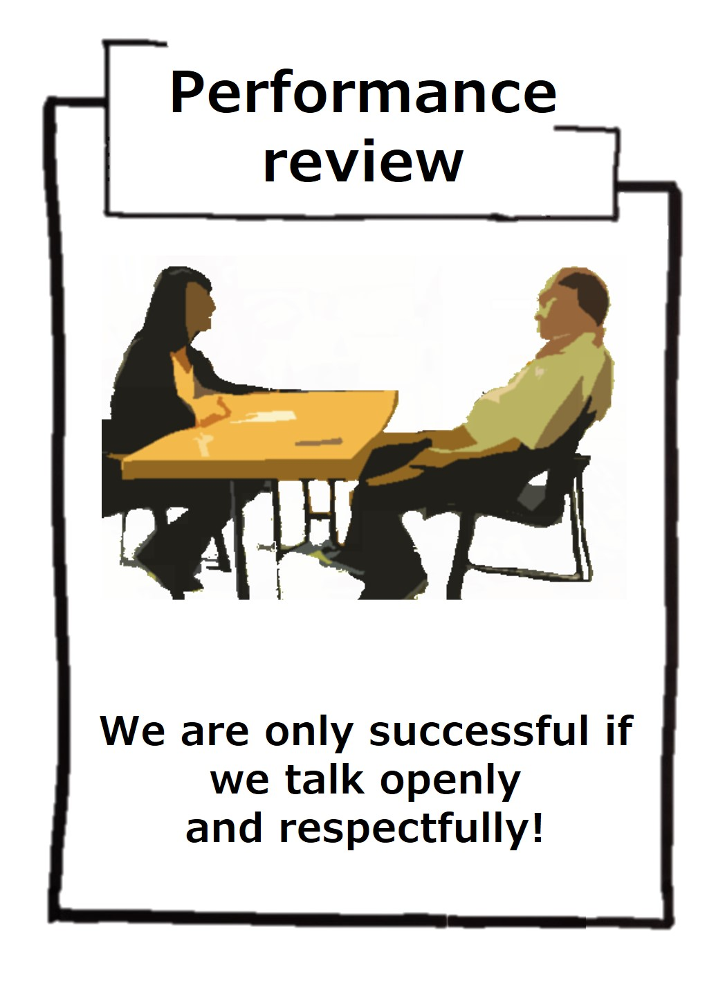 Performance reviews are only successful if we treat one another with appreciation and respect